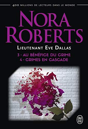 Lieutenant Eve Dallas : Tome 3, Au bénéfice du crime ; Tome 4, Crimes en cascade