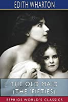 The Old Maid (The 'Fifties) (Esprios Classics)