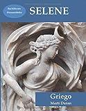 SELENE: Griego (versión en B/N) (Bachillerato - método para aprender griego)