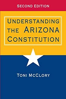 Understanding the Arizona Constitution, Second Edition by McClory, Toni(November 15, 2010) Paperback