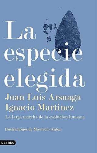 La especie elegida: La larga marcha de la evolución humana