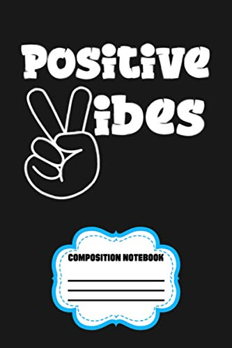 Positive Vibes Notebook: Journal, Lined Notebook, 120 Blank Pages, Journal, 6x9 Inches, Matte Finish Cover