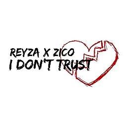 Amazon Music Unlimited Reyza X Zico I Don T Trust Explicit