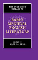 The Cambridge History of Early Medieval English Literature (The New Cambridge History of English Literature)