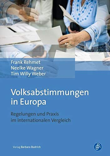 Volksabstimmungen in Europa: Regelungen und Praxis im internationalen Vergleich