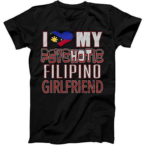 Funny I Love My Psychotic Filipino Girlfriend Heritage Native imigrant T-Shirt Medium Black