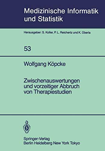 Zwischenauswertungen und vorzeitiger Abbruch von Therapiestudien: Gemischte Strategien bei gruppensequentiellen Methoden und Verfahrensvergleiche bei ... Biometrie und Epidemiologie, 53, Band 53)