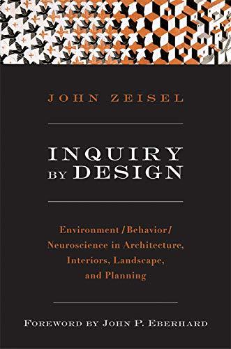 Inquiry by Design: Environment/Behavior/Neuroscience in...