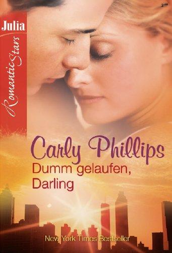Dumm gelaufen, Darling (JULIA ROMANTIC STARS 9)