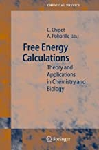 Free Energy Calculations: Theory and Applications in Chemistry and Biology (Springer Series in Chemical Physics Book 86)