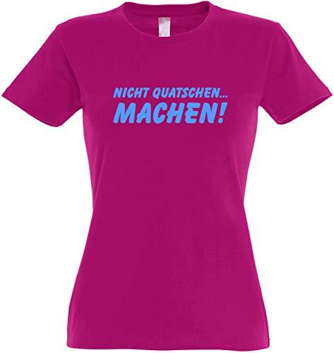 Ladies T-Shirt Nicht quatschen - Machen! S bis XXL (XL, Fuchsia)