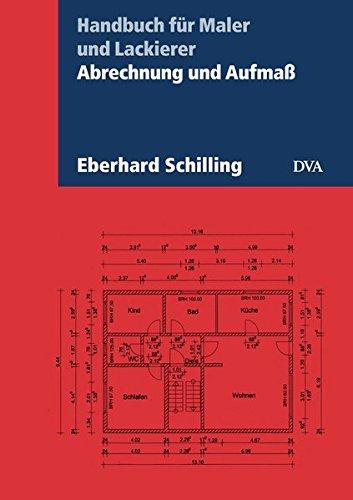 Abrechnung und Aufmaß: Handbuch für Maler und Lackierer. Aktualisierte Neuausgabe 2017