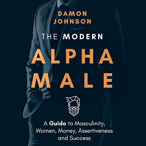 The Modern Alpha Male Audiobook By Damon Johnson cover art