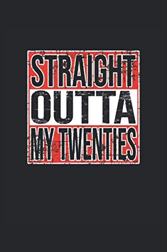 Straight Outta My Twenties: Notebook | Dots, Regular (6'x9' (15.24 x 22,86 cm)), 120 pages, cream paper, glossy cover