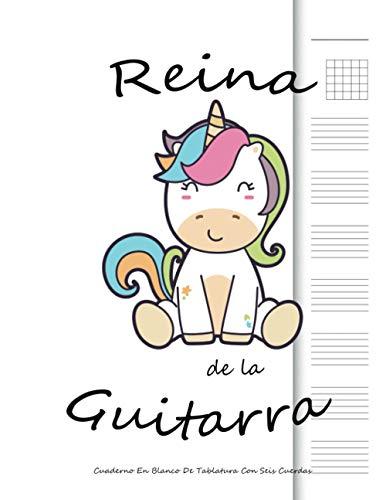Reina De La Guitarra Cuaderno En Blanco De Tablatura Con Seis Cuerdas: Facil Y Ideal Para Ejercicios! Sistema De Tablatura De 6 Líneas y 5 Tabs Por ... (Beginner Guitar Sheet Music With Unicorn)