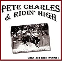 Pete Charles & Ridin' High - Greatest Hits Volume 1 (2000-05-03)