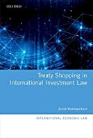 Treaty Shopping in International Investment Law (International Economic Law)