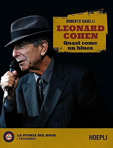 Leonard Cohen. Quasi come un blues