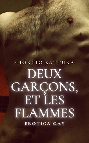 Deux garçons, et les flammes: Nouvelle érotique Gay (French Edition)