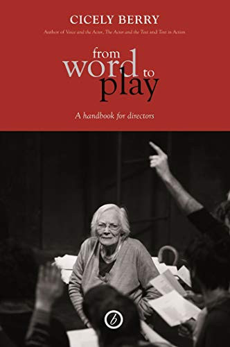 From Word To Play: A Textual Handbook for Actors and Directors: A Textual Handbook for Directors and Actors