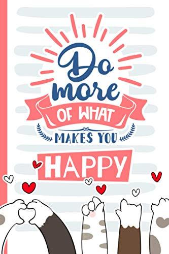 Katzennotizbuch - Do more of what makes you happy: A5 Notizbuch mit 110 Seiten liniert | Notizbuch mit Katzenmotiv | Für Katzenliebhaber, Samtpfoten Begeisterte oder zum Verschenken