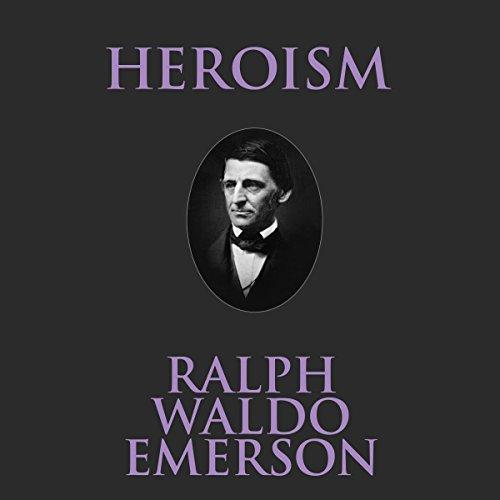 Heroism                   De :                                                                                                                                 Ralph Waldo Emerson                               Lu par :                                                                                                                                 Phil Paonessa                      Durée : 34 min     Pas de notations     Global 0,0