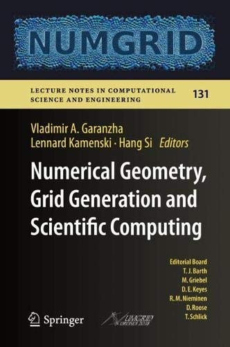 Numerical Geometry, Grid Generation and Scientific Computing: Proceedings of the 9th International Conference, Numgrid 2018 / Voronoi 150, Celebrating ... in Computational Science and Engineering)
