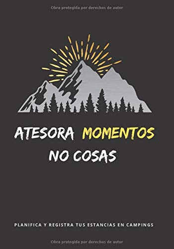 ATESORA MOMENTOS, NO COSAS: DIARIO DE CAMPING | PLANIFICA TU VIAJE Y LLEVA UN REGISTRO DE TUS ESTANCIAS | REGALO ESPECIAL PARA  AMANTES DE LA NATURALEZA Y CARAVANAS O FURGONETAS..