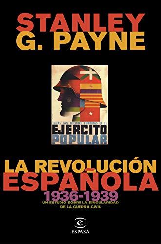 La revolución española (1936-1939): Un estudio sobre la ...