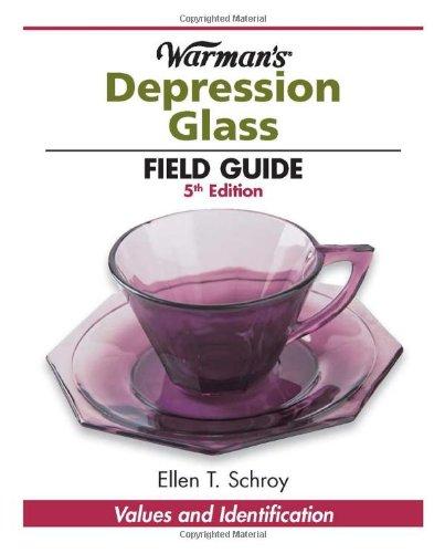 Compare Textbook Prices for Warman's Depression Glass Field Guide Warman's Field Guides Fifth Edition ISBN 0074962015402 by Schroy, Ellen