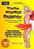 Todo empezo bailando Manuale per conoscere e imparare le danze caraibiche