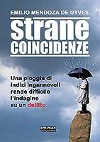 Strane Coincidenze: Una pioggia di indizi ingannevoli rende difficile l'indagine su un delitto