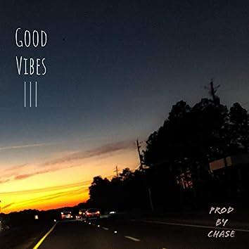 Good Vibes III