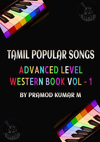 Tamil Popular Songs Vol - 4: Piano / Keyboard Advanced Level (English Edition)