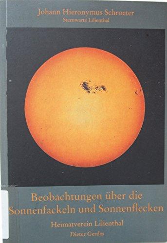 Johann Hieronymus Schroeter - Sternwarte Lilienthal- Beobachtungen über die Sonnenfackel und Sonnenflecken- Heimatverein Lilienthal