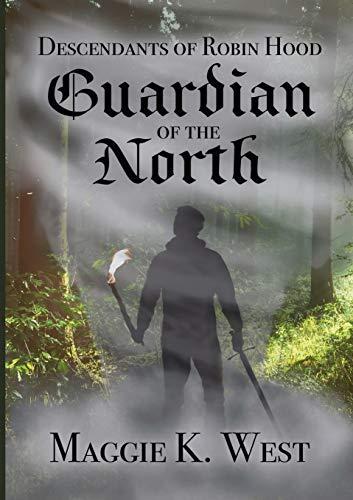 Guardian of the North: 1 (Descendants of Robin Hood)