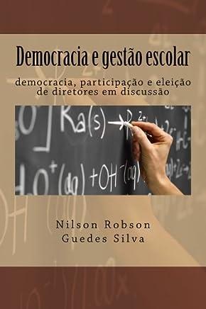 Democracia e gestão escolar: democracia, participação e eleição de diretores em discussão