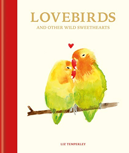 Lovebirds and Other Wild Sweethearts: Learn from the animal kingdom's most devoted couples (Animal Relationships) (English Edition)