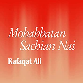 Mohabbatan Sachian Nai