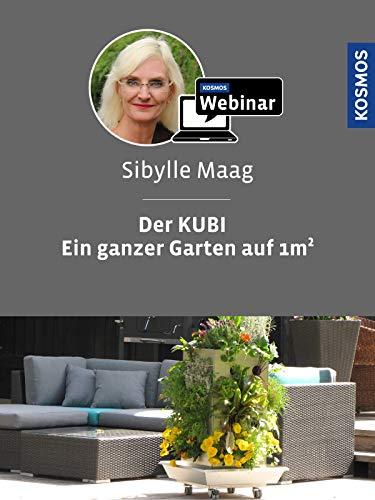 Der KUBI: Ein ganzer Garten auf 1qm.  Mit Sibylle Maag