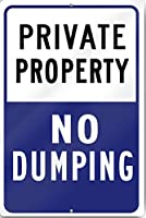 Private Property No Dumping Metal Sign 30cm wide x 46cm tall Heavy Gauge Aluminium