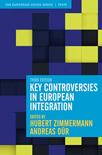 Key Controversies in European Integration (The European Union Series)