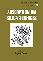 Adsorption on Silica Surfaces (Surfactant Science)