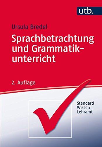 Sprachbetrachtung und Grammatikunterricht (StandardWissen Lehramt, Band 2890)