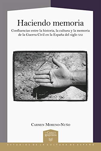 Haciendo memoria: Confluencias entre la historia, la cultura y la ...