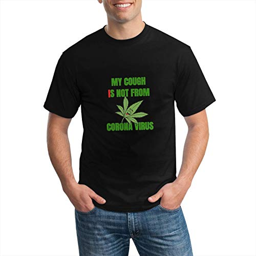 My Cough is Not from C.oronavirus,Weed Smoking T Shirt for Men Summer Short Sleeve Casual Tee,Basic Athletic Breathable Graphic Tees Black
