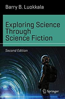 Exploring Science Through Science Fiction (Science and Fiction)
