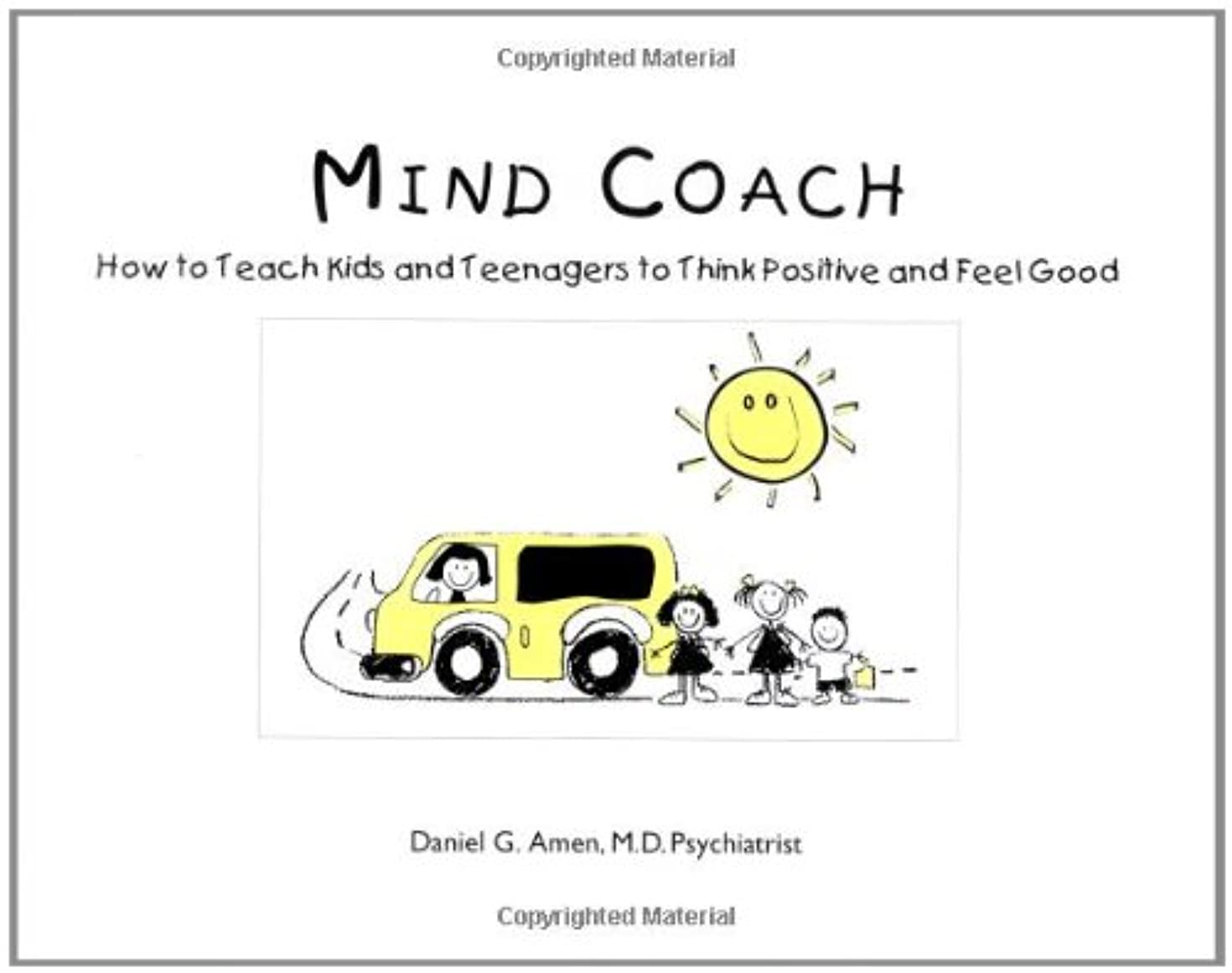 Mind Coach: How to Teach Children & Teenagers to Think Positive & Feel Good