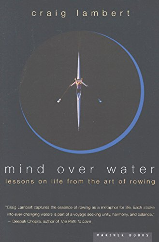 Mind Over Water: Lessons on Life from the Art of Rowing (English Edition)