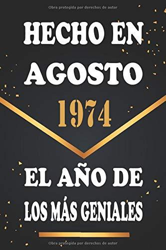 Hecho en Agosto 1974 el Año De Los Más Geniales: Libro de visitas de 46 años, cuaderno, 120 páginas de felicitaciones, idea de regalo, regalo de 46 aniversario para pareja, niño, mujer, hombre